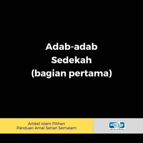 adab-adab sedekah (bagian pertama)