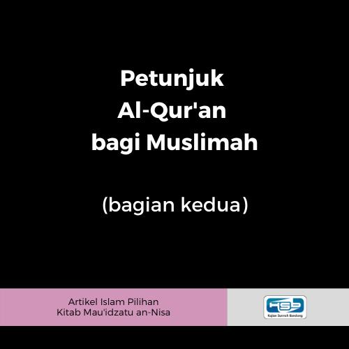 Petunjuk Al-Qur'an Bagi Muslimah #2