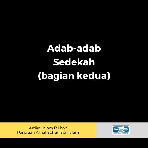 adab-adab sedekah (bagian kedua)